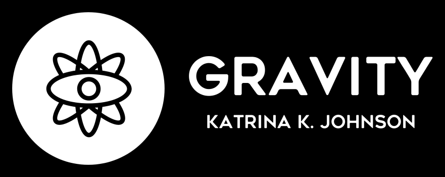 GRAVITY - Katrina K. Johnson
